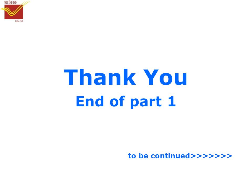Thank You End of part 1 to be continued>>>>>>>