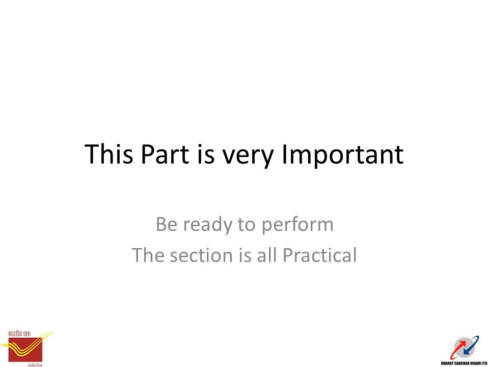 This Part is very Important Be ready to perform The section is all Practical