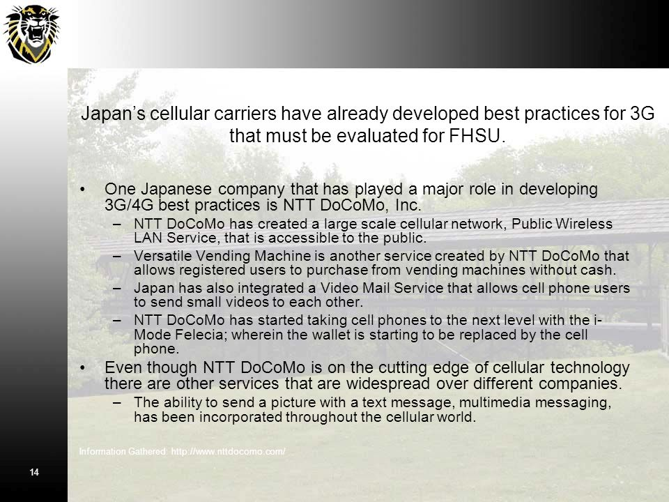 One Japanese company that has played a major role in developing 3G/4G best practices is NTT DoCoMo, Inc.