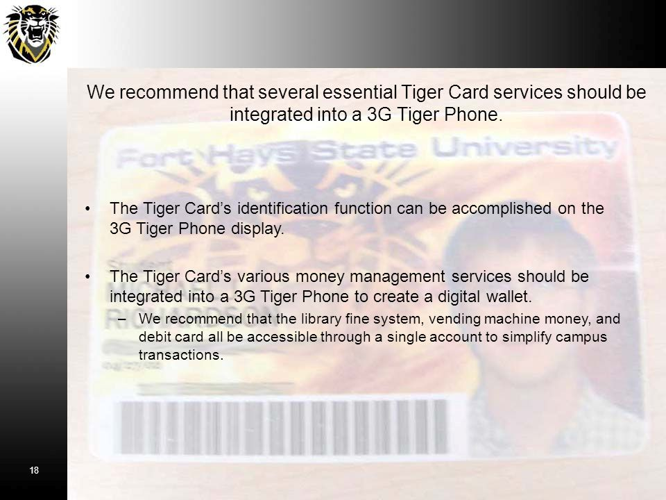 We recommend that several essential Tiger Card services should be integrated into a 3G Tiger Phone.