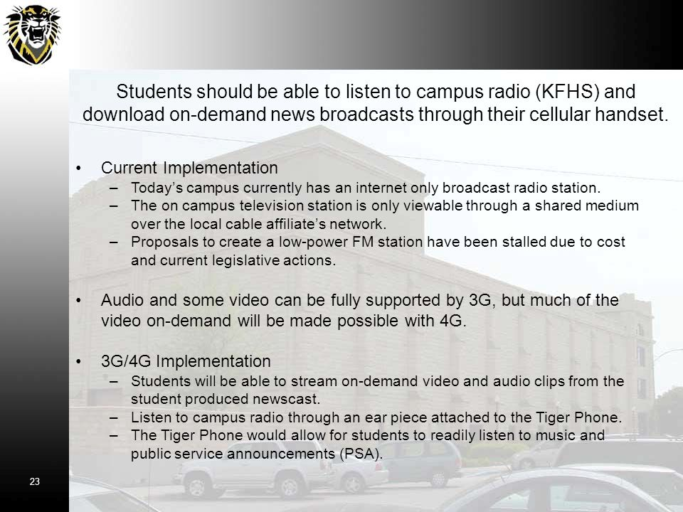 Students should be able to listen to campus radio (KFHS) and download on-demand news broadcasts through their cellular handset.