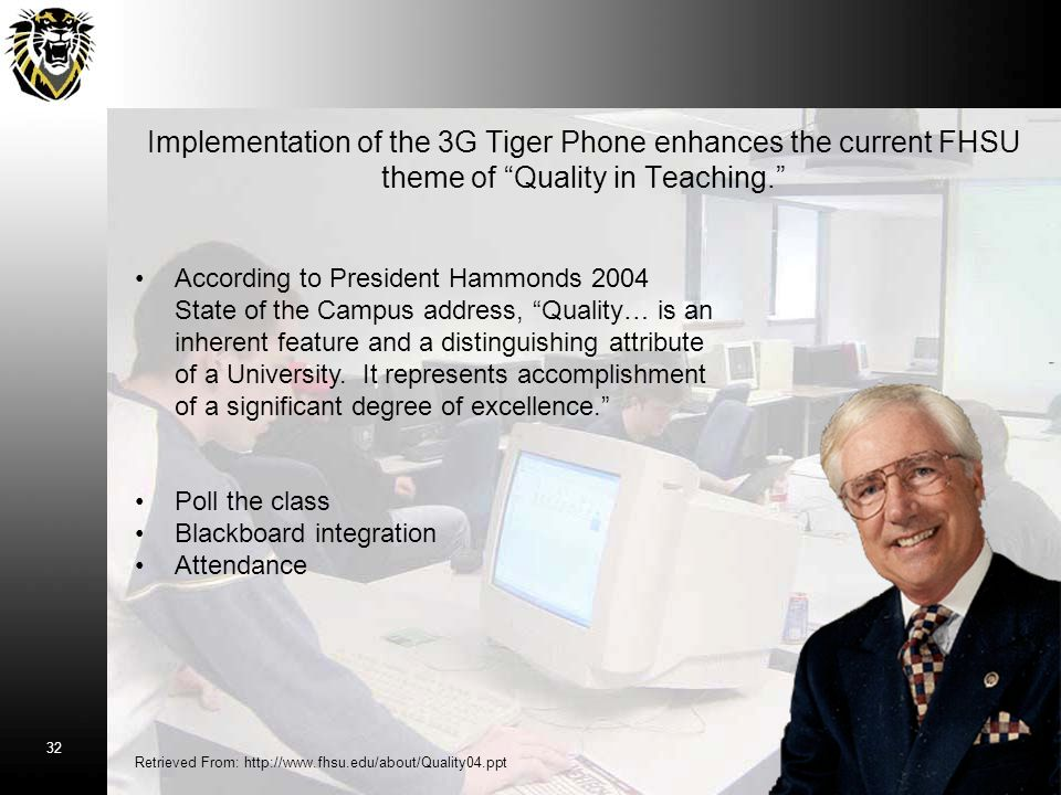 """Implementation of the 3G Tiger Phone enhances the current FHSU theme of """"Quality in Teaching."""" According to President Hammonds 2004 State of the Campu"""