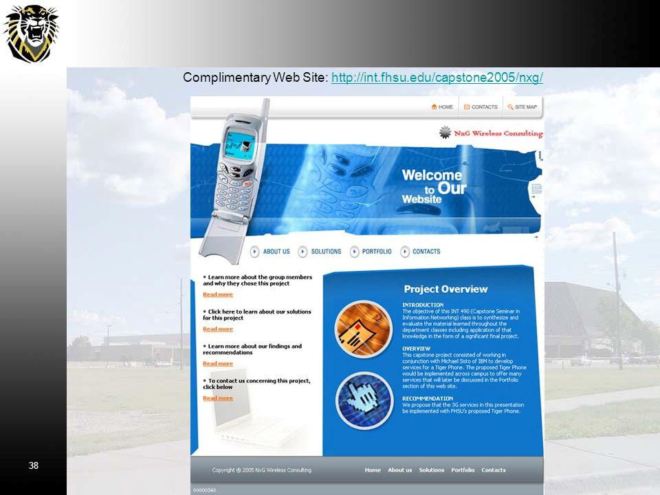 Complimentary Web Site: http://int.fhsu.edu/capstone2005/nxg/http://int.fhsu.edu/capstone2005/nxg/ 38
