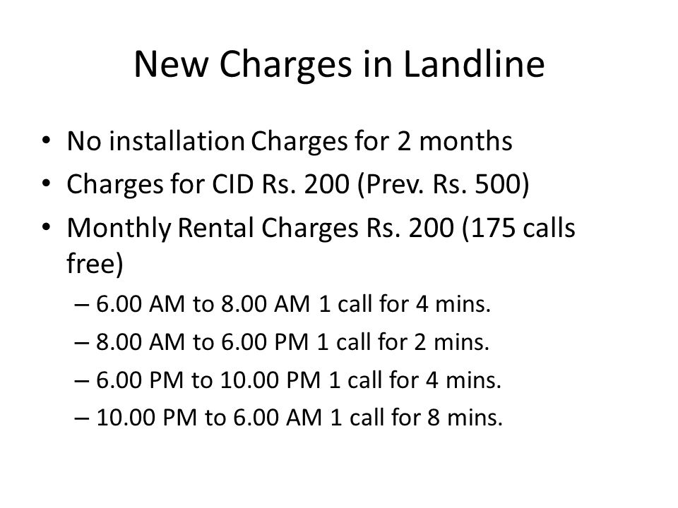 New Charges in Landline No installation Charges for 2 months Charges for CID Rs.