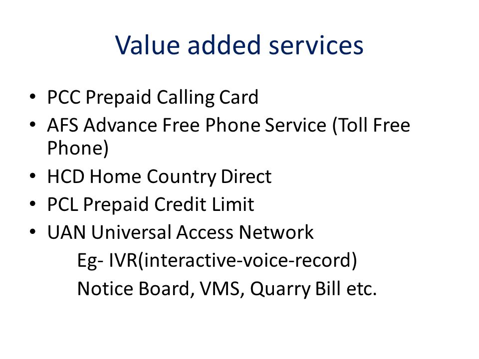 Value Added Services in coming days  National IP Backbone  Virtual private networking  ADSL based Internet and Telephone  SMS Service between GSM & CDMA  CTD (Cell time Discount)  LBS (Location Based Service)  MVPN (Mobile Virtual Private Network)  MMS (Multi Media Service) to all GSM Subscriber