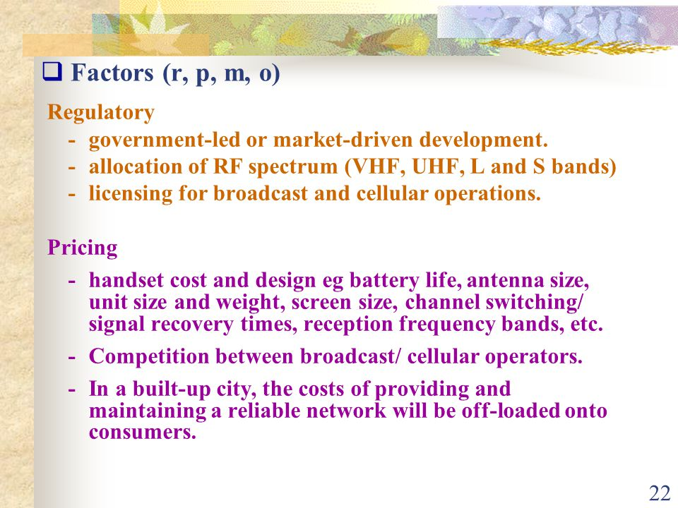 22  Factors (r, p, m, o) Regulatory -government-led or market-driven development.