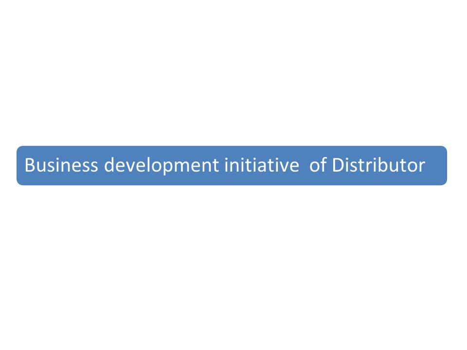 Business development initiative of Distributor