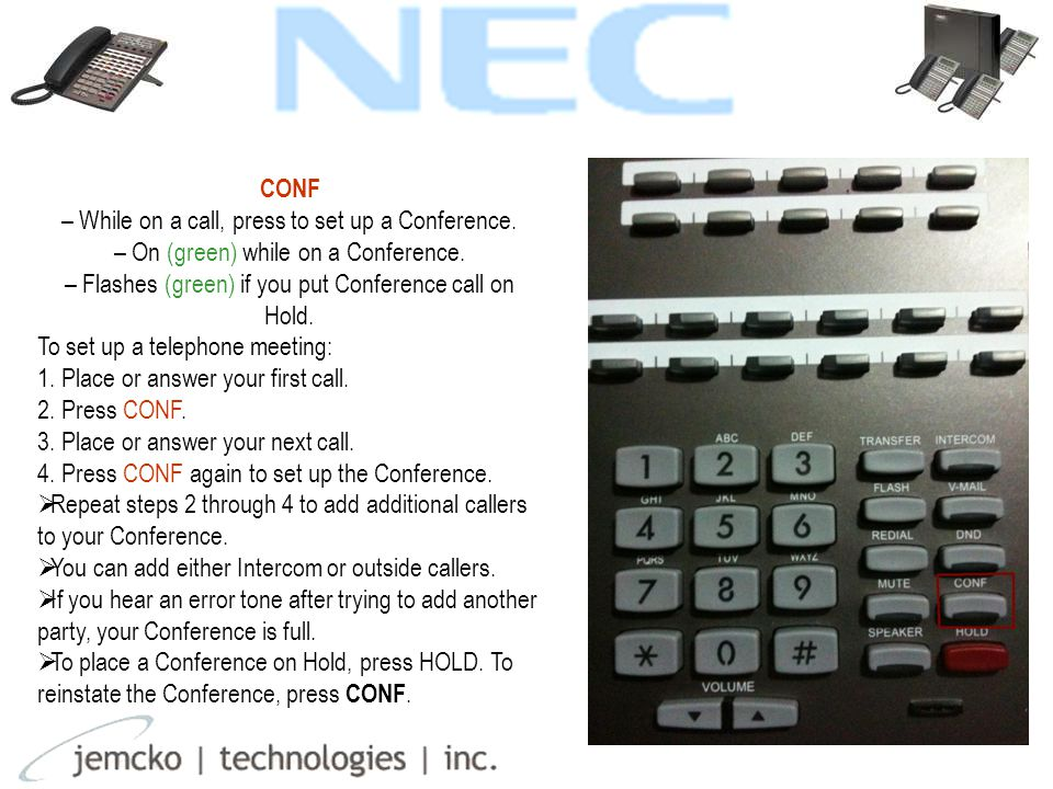 CONF – While on a call, press to set up a Conference.