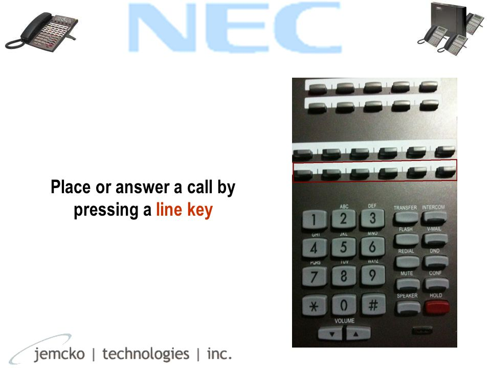 Place or answer a call by pressing a line key