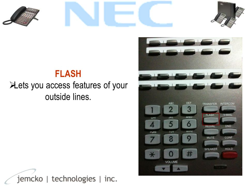 FLASH  Lets you access features of your outside lines.