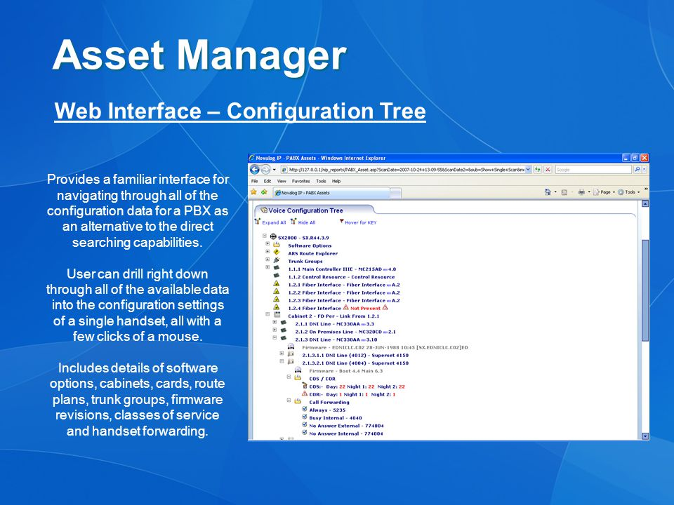 Asset Manager Web Interface – Configuration Tree Provides a familiar interface for navigating through all of the configuration data for a PBX as an alternative to the direct searching capabilities.