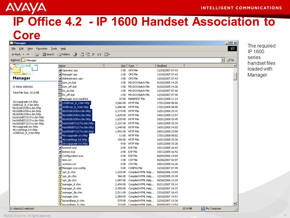 49 © 2008 Avaya Inc. All rights reserved. IP Office 4.2 - IP 1600 Handset Association to Core The required IP 1600 series handset files loaded with Ma