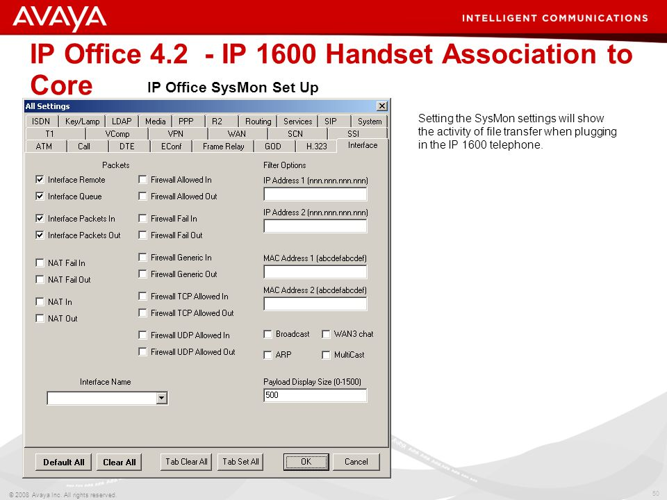 50 © 2008 Avaya Inc. All rights reserved. IP Office 4.2 - IP 1600 Handset Association to Core IP Office SysMon Set Up Setting the SysMon settings will