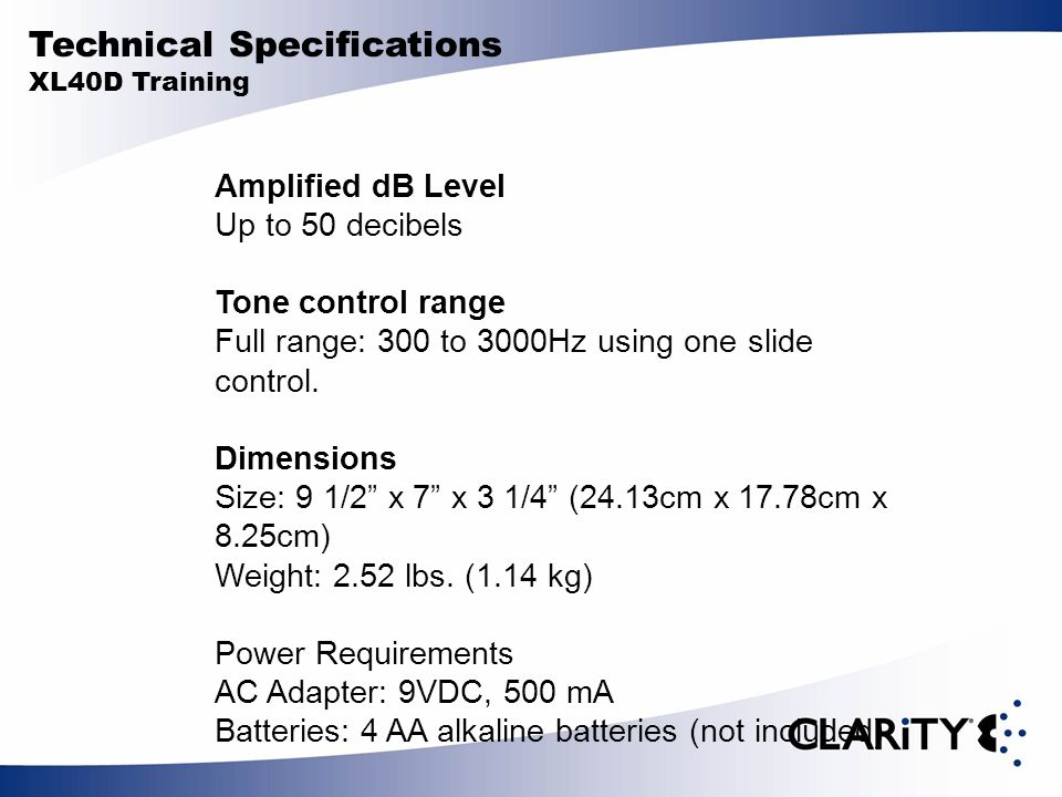 Amplified dB Level Up to 50 decibels Tone control range Full range: 300 to 3000Hz using one slide control.