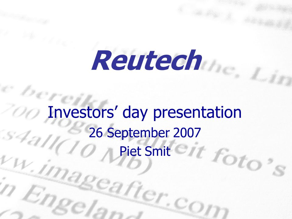 Reutech Investors' day presentation 26 September 2007 Piet Smit