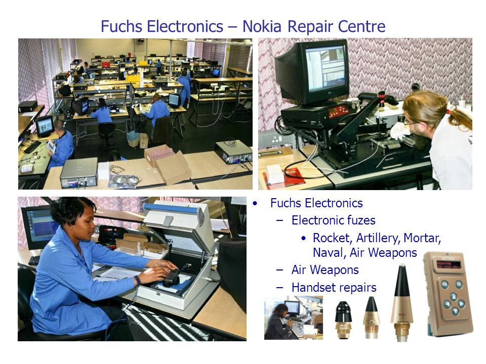 Fuchs Electronics – Nokia Repair Centre Fuchs Electronics –Electronic fuzes Rocket, Artillery, Mortar, Naval, Air Weapons –Air Weapons –Handset repairs