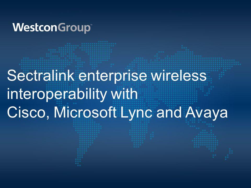 Sectralink enterprise wireless interoperability with Cisco, Microsoft Lync and Avaya