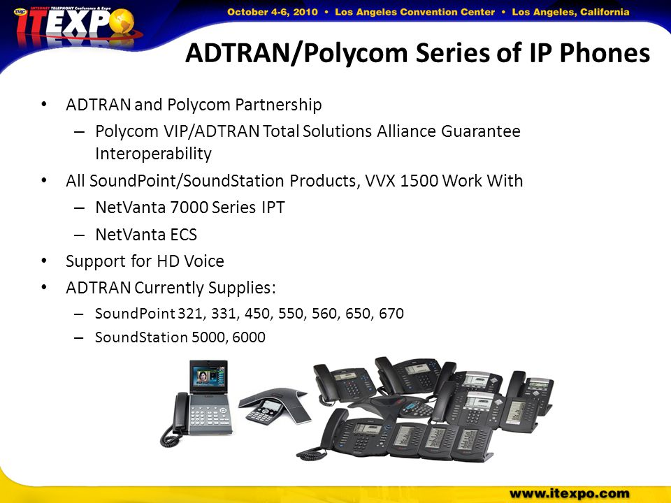 ADTRAN/Polycom Series of IP Phones ADTRAN and Polycom Partnership – Polycom VIP/ADTRAN Total Solutions Alliance Guarantee Interoperability All SoundPo