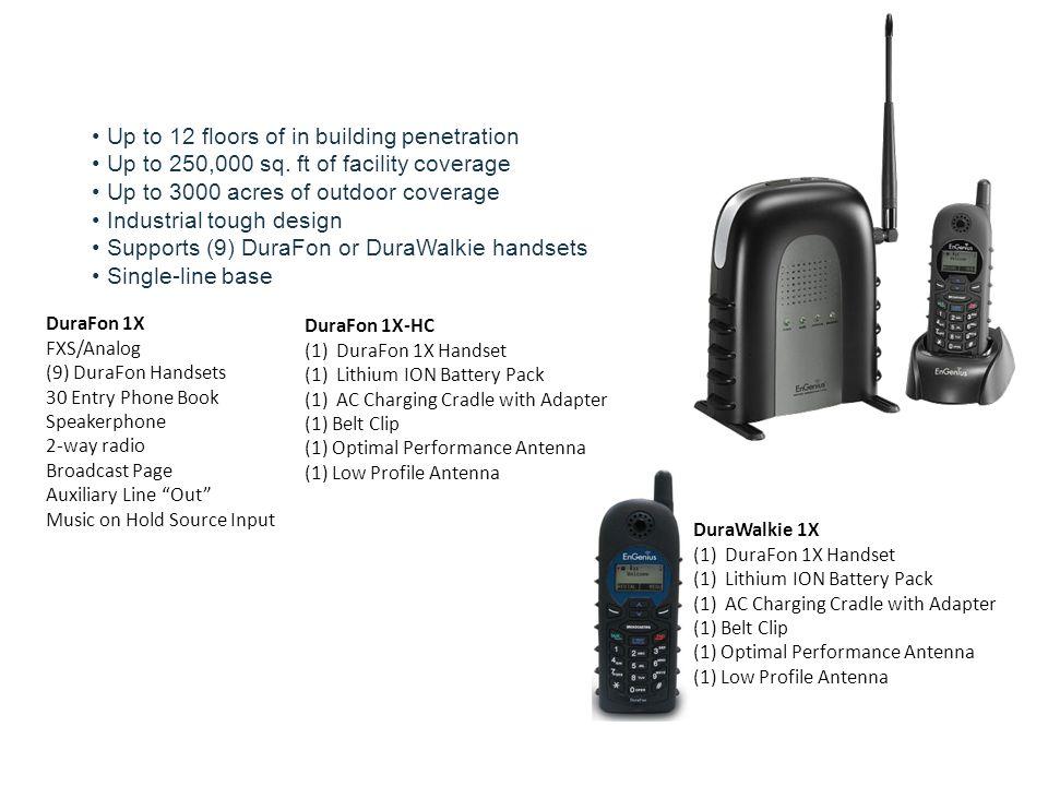 DuraFon 1X-HC (1) DuraFon 1X Handset (1) Lithium ION Battery Pack (1) AC Charging Cradle with Adapter (1) Belt Clip (1) Optimal Performance Antenna (1