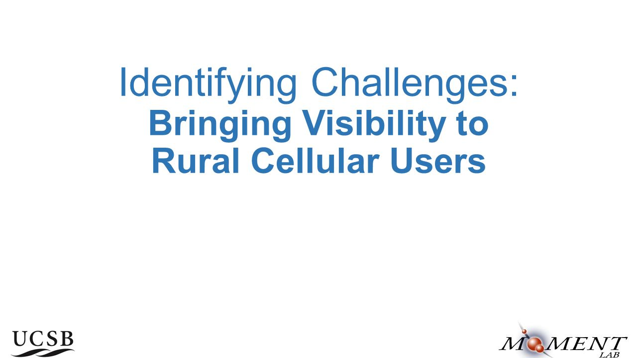 Identifying Challenges: Bringing Visibility to Rural Cellular Users