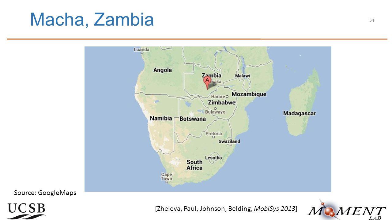 Macha, Zambia Source: GoogleMaps [Zheleva, Paul, Johnson, Belding, MobiSys 2013] 34