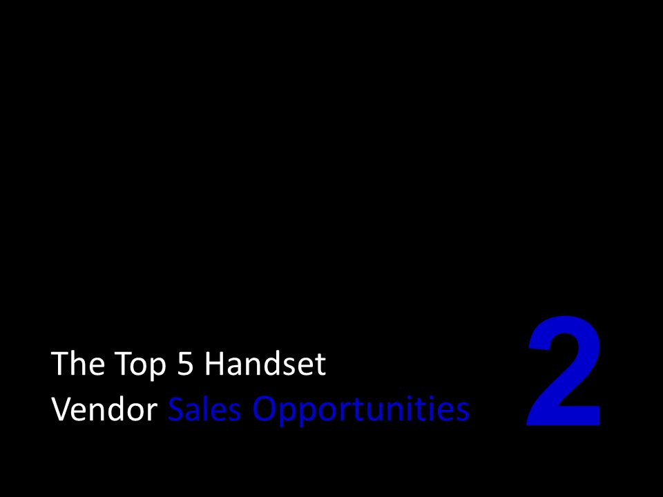 The Top 5 Handset Vendor Sales Opportunities 2