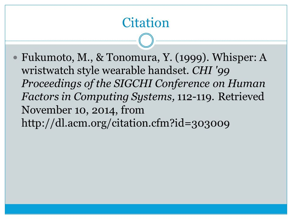 Citation Fukumoto, M., & Tonomura, Y. (1999). Whisper: A wristwatch style wearable handset. CHI '99 Proceedings of the SIGCHI Conference on Human Fact