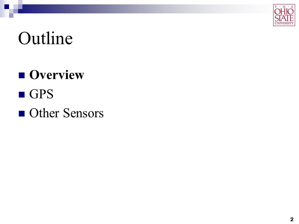 Outline Overview GPS Other Sensors 2