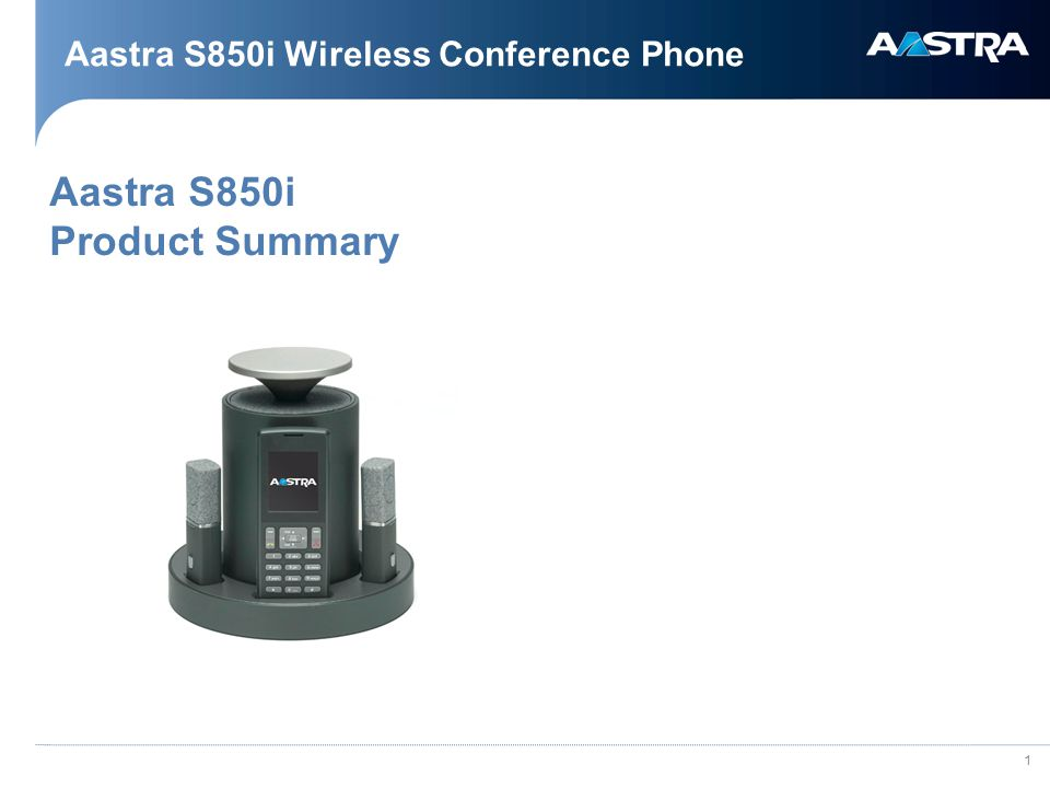 1 Aastra S850i Wireless Conference Phone Aastra S850i Product Summary