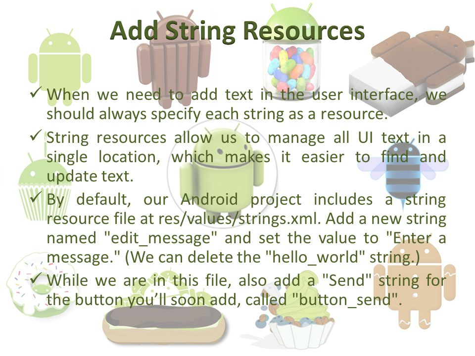 When we need to add text in the user interface, we should always specify each string as a resource.