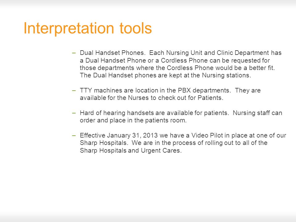 Interpretation tools –Dual Handset Phones.