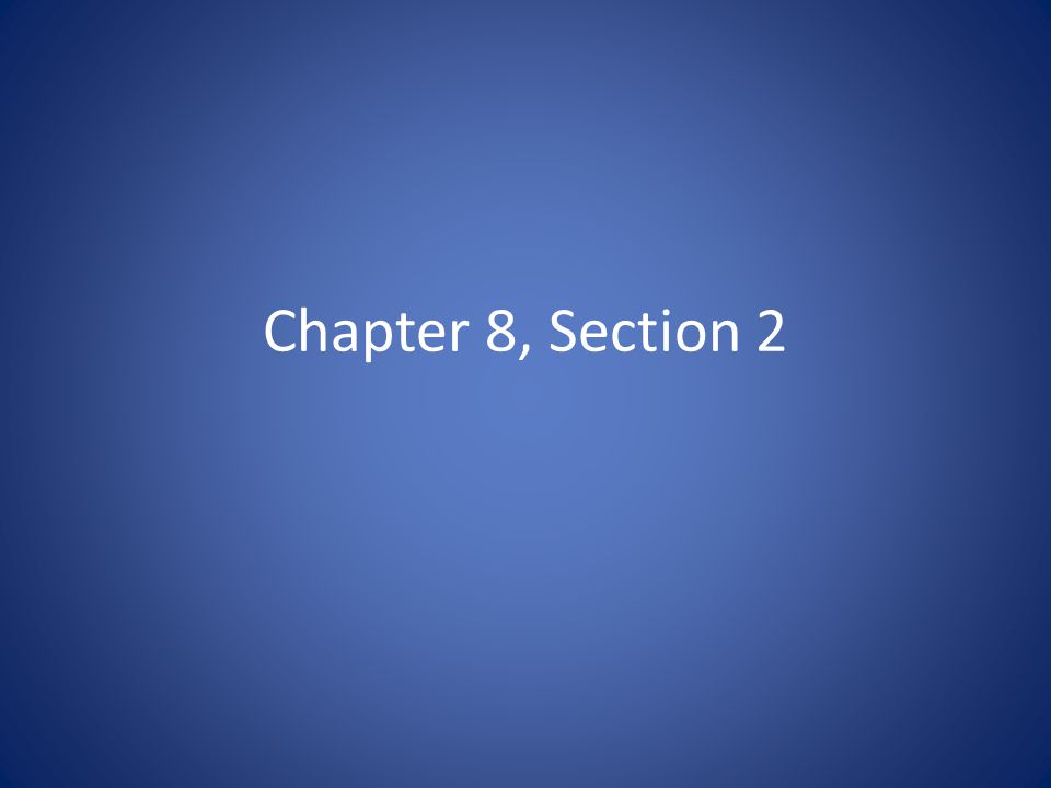 Chapter 8, Section 2