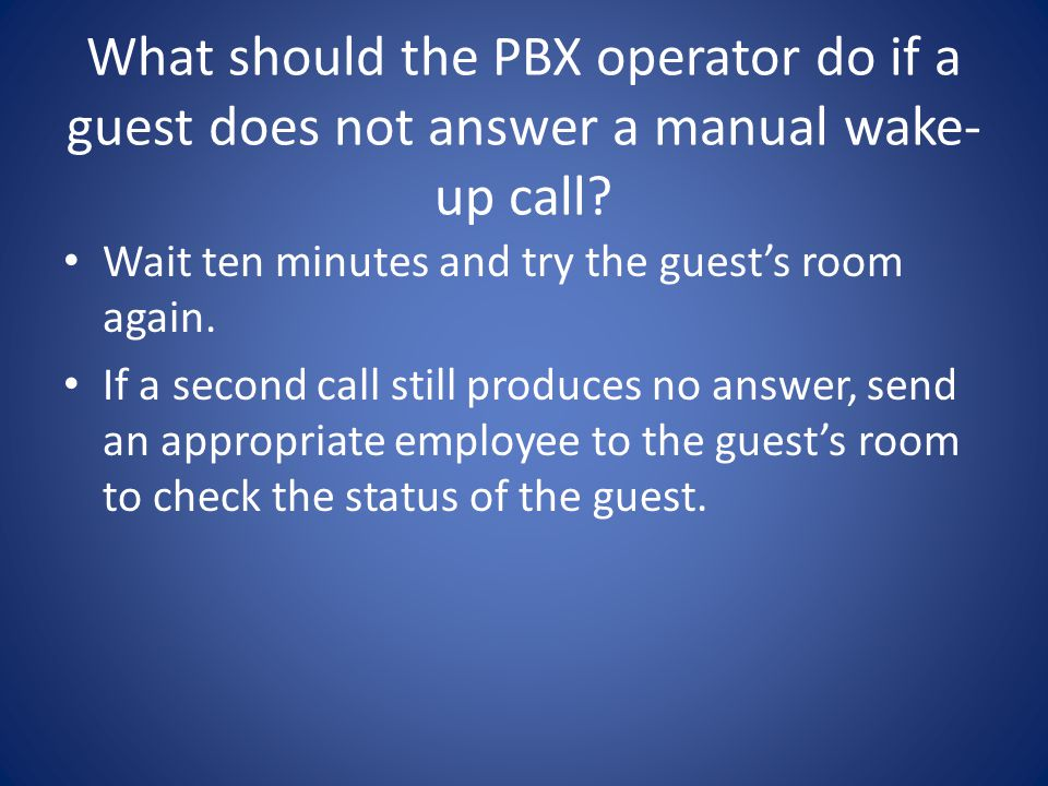 What should the PBX operator do if a guest does not answer a manual wake- up call.