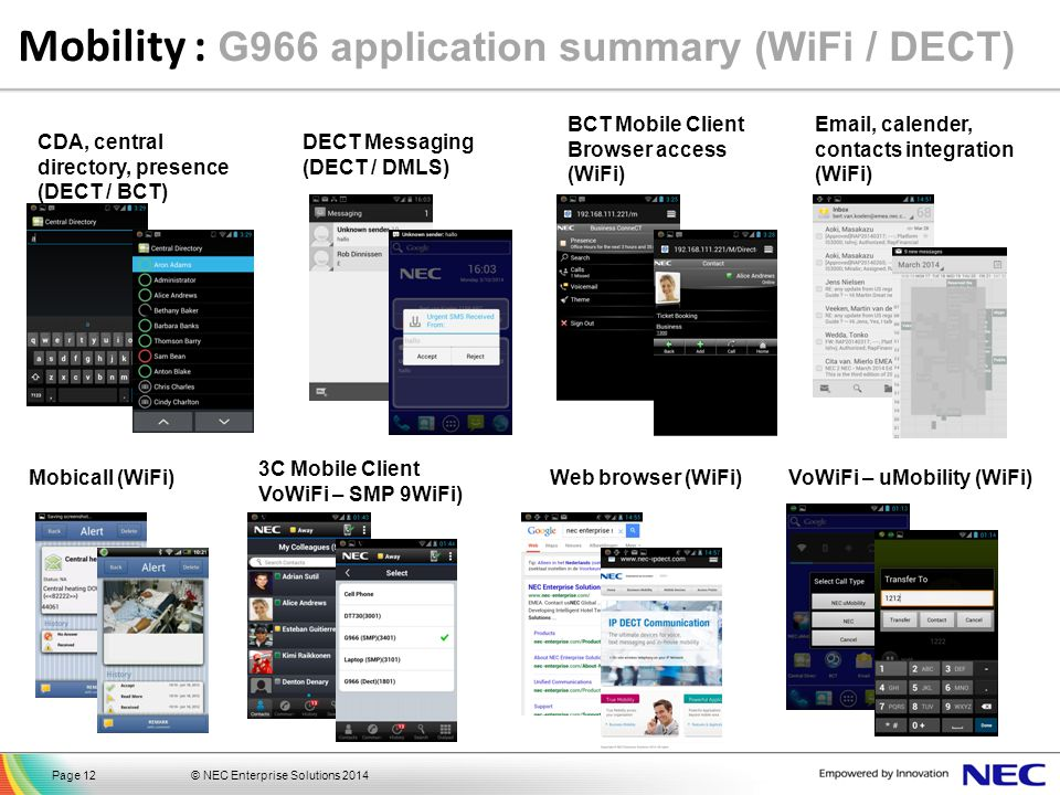 © NEC Enterprise Solutions 2014Page 12 Mobility : G966 application summary (WiFi / DECT) Email, calender, contacts integration (WiFi) DECT Messaging (