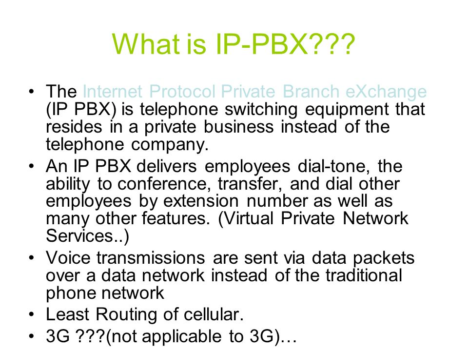 What is IP-PBX??? The Internet Protocol Private Branch eXchange (IP PBX) is telephone switching equipment that resides in a private business instead o
