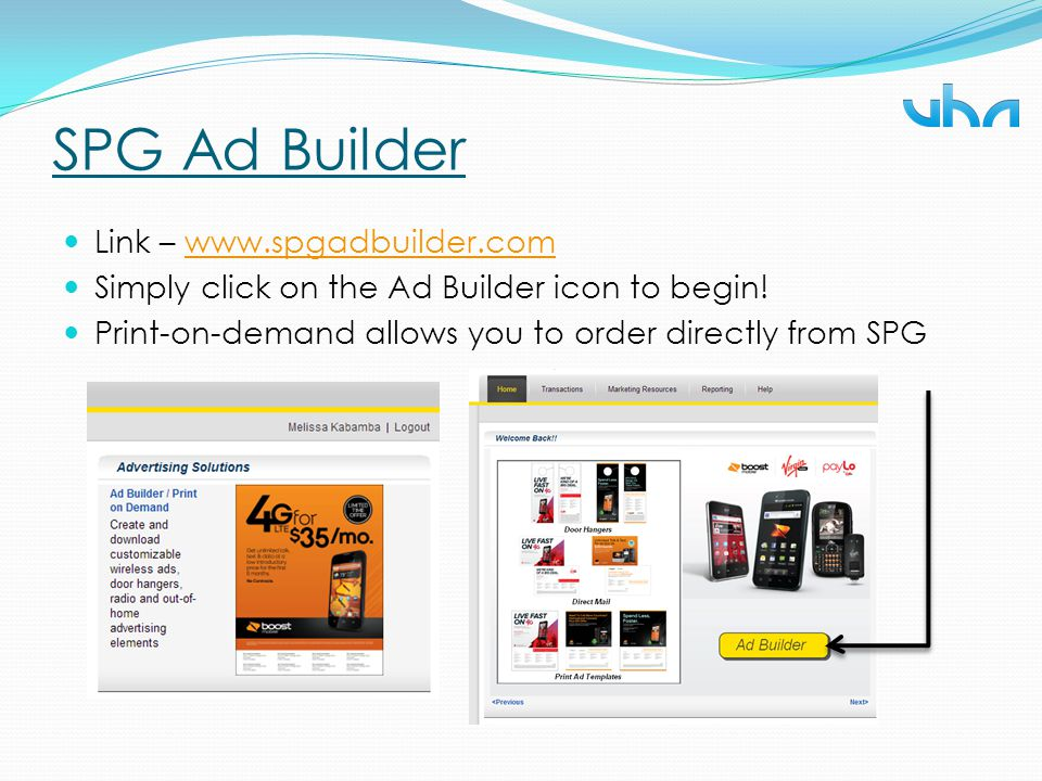 SPG Ad Builder Link – www.spgadbuilder.comwww.spgadbuilder.com Simply click on the Ad Builder icon to begin! Print-on-demand allows you to order direc