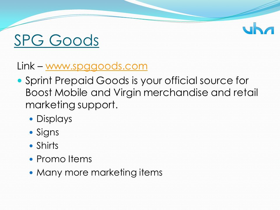 SPG Goods Link – www.spggoods.comwww.spggoods.com Sprint Prepaid Goods is your official source for Boost Mobile and Virgin merchandise and retail mark