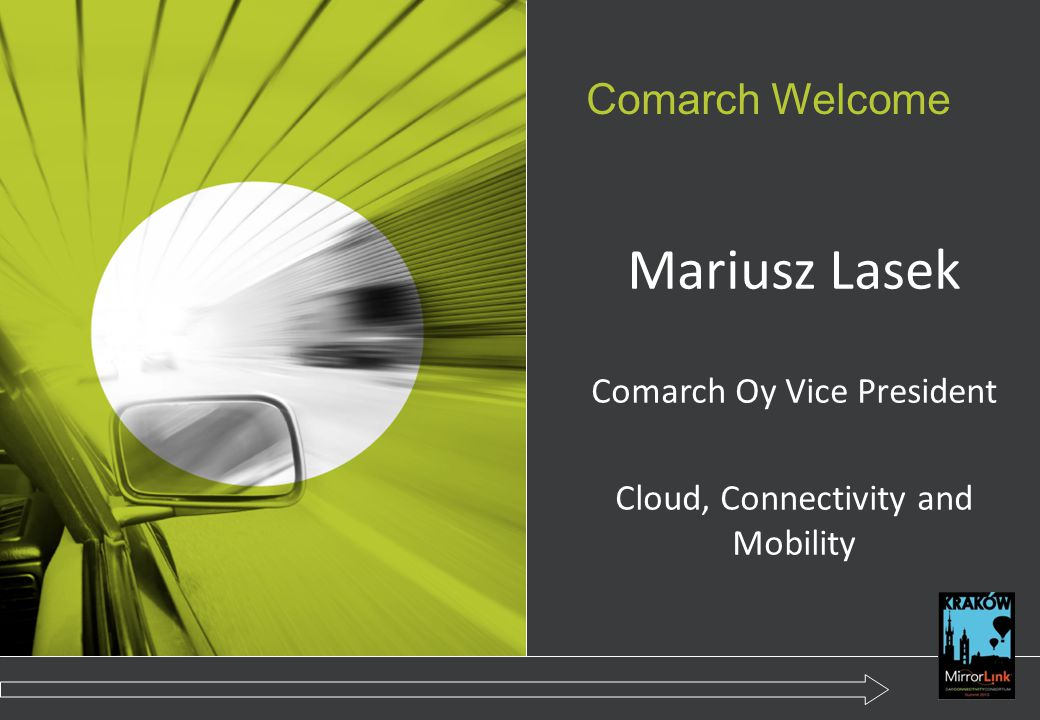 Comarch Welcome Mariusz Lasek Comarch Oy Vice President Cloud, Connectivity and Mobility
