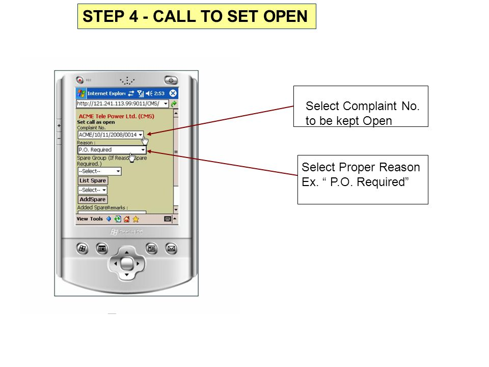"""Select Complaint No. to be kept Open Select Proper Reason Ex. """" P.O. Required"""" STEP 4 - CALL TO SET OPEN"""