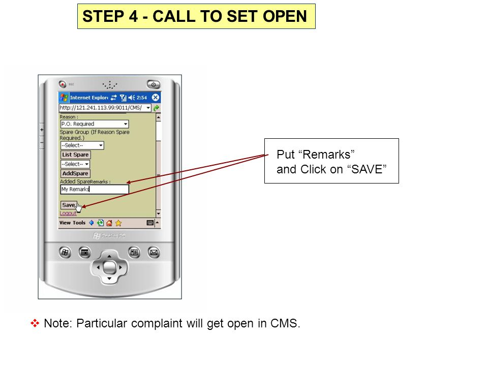 """Put """"Remarks"""" and Click on """"SAVE""""  Note: Particular complaint will get open in CMS. STEP 4 - CALL TO SET OPEN"""