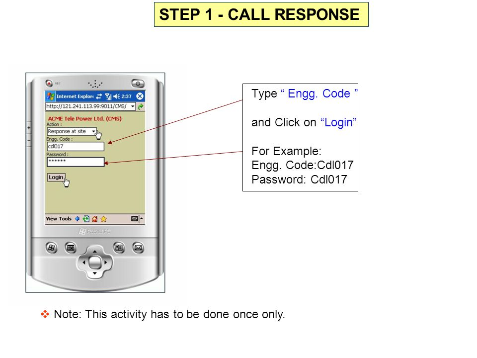 STEP 4 - CALL TO SET OPEN For Calls to set Open Select Set Open and Login