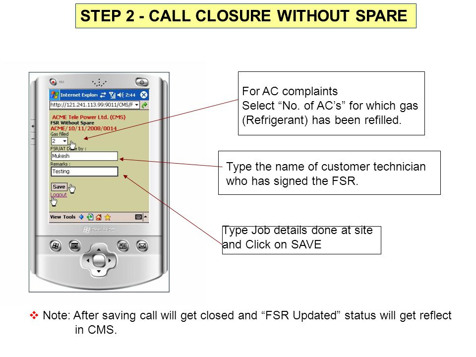 For Call Closure with Spare Select FSR with Spare and Login STEP 3 - CALL CLOSURE WITH SPARE