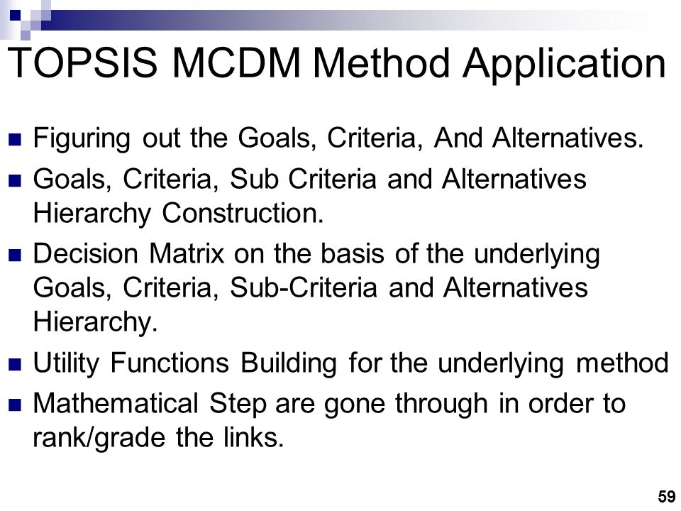 59 TOPSIS MCDM Method Application Figuring out the Goals, Criteria, And Alternatives.