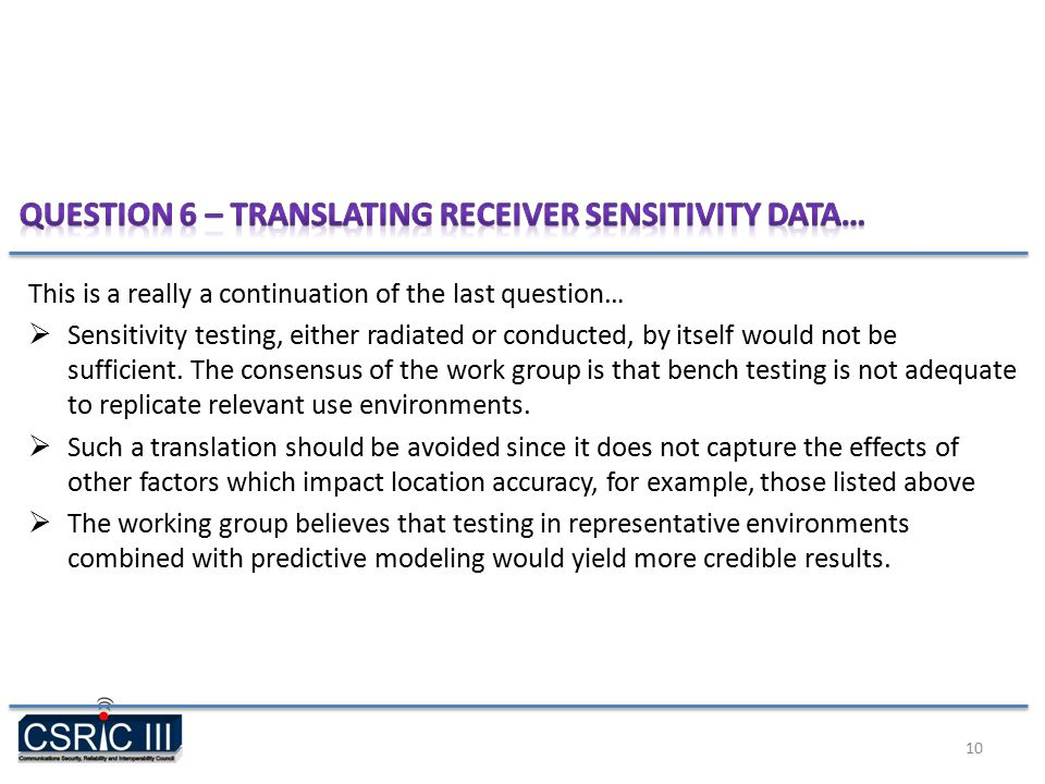 This is a really a continuation of the last question…  Sensitivity testing, either radiated or conducted, by itself would not be sufficient.