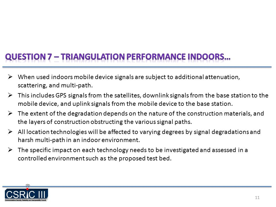  When used indoors mobile device signals are subject to additional attenuation, scattering, and multi-path.
