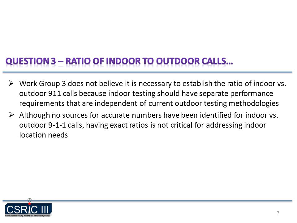  Work Group 3 does not believe it is necessary to establish the ratio of indoor vs.