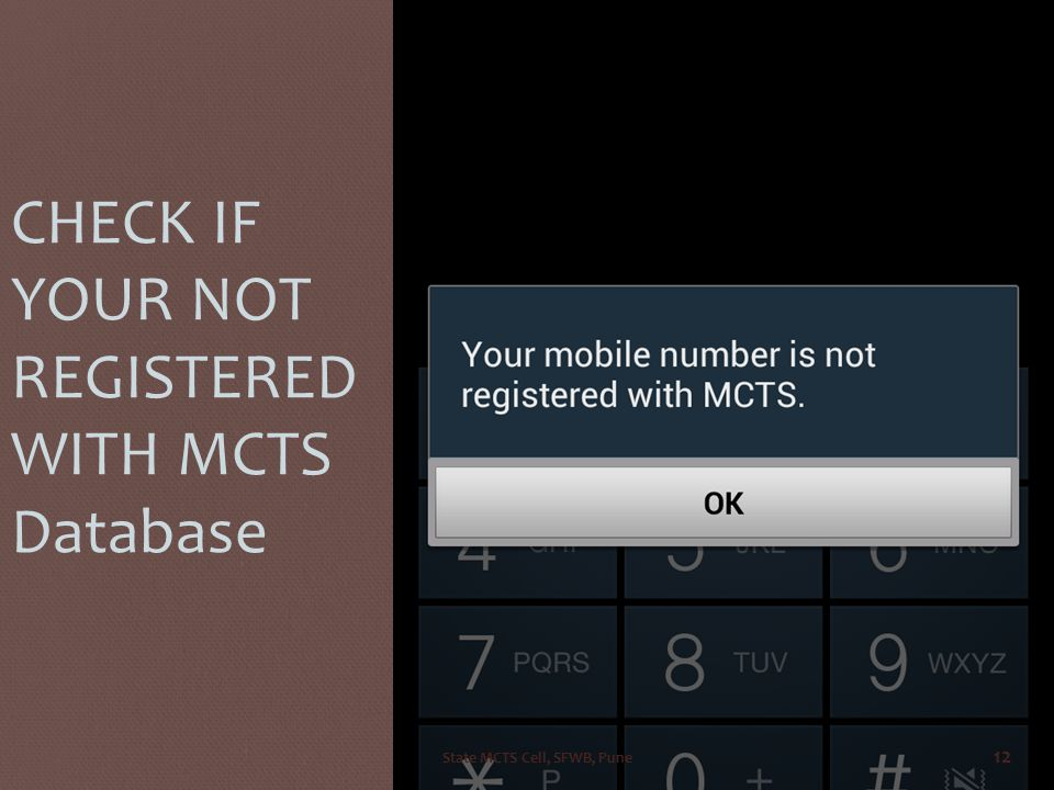 IF NOT SUSCRIBED THEN CHECK IF YOUR NOT REGISTERED WITH MCTS Database State MCTS Cell, SFWB, Pune 12