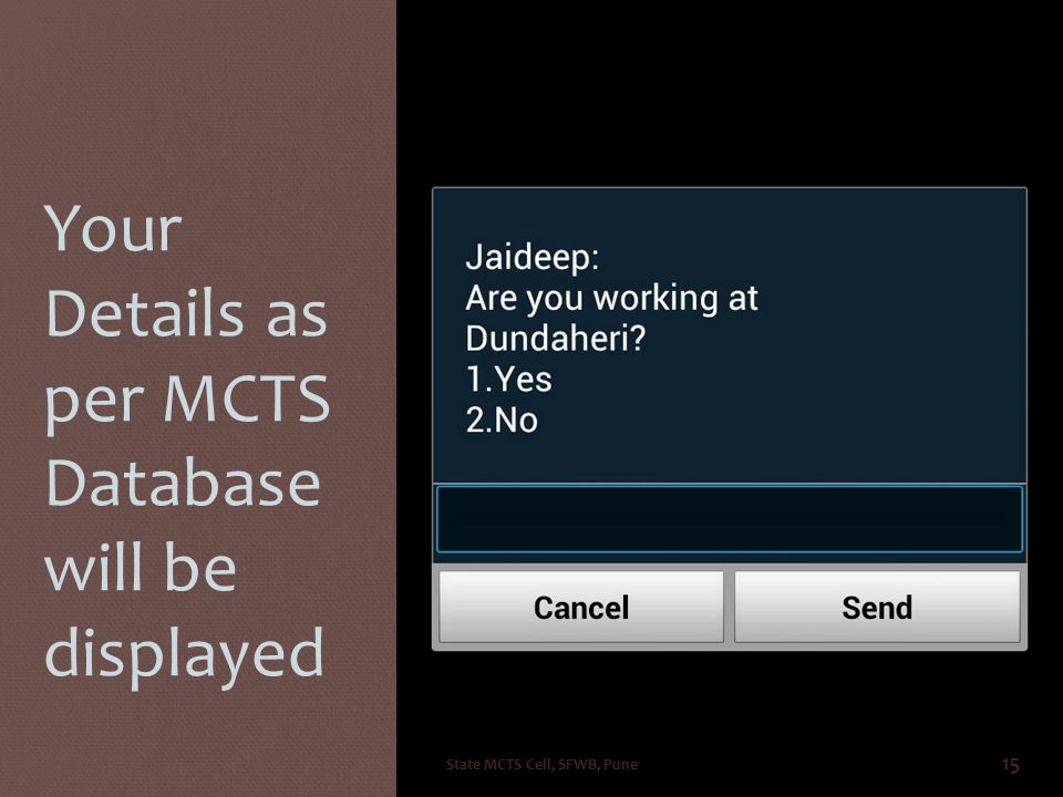 Your Details as per MCTS Database will be displayed State MCTS Cell, SFWB, Pune 15