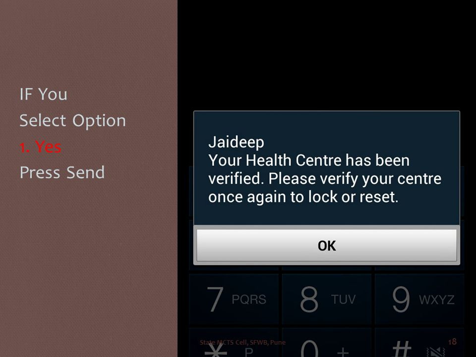 IF You Select Option 1. Yes Press Send State MCTS Cell, SFWB, Pune 18