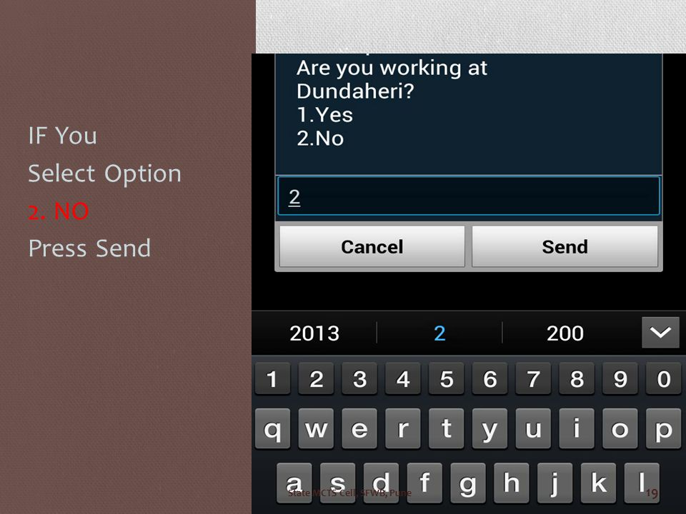 IF You Select Option 2. NO Press Send State MCTS Cell, SFWB, Pune 19